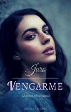 Juro Vengarme © by JohalySanchez