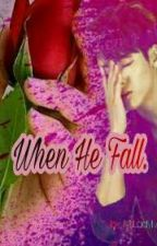 When He Fall. by MsLadyMom