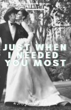 Just When I Needed You Most (Sequel to Forever & Always) by tmcgrawfhill