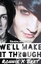 We'll Make It Through ~ Bret Von Dehl x Ronnie Radke by corgilordway