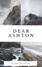 Dear Ashton by YesterdaysWonderland