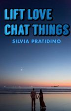 LIFT LOVE - CHAT THINGS by SilviaPratidino