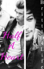 Half A Heart (Larry Stylinson) by Britt1D4Life