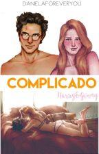 Complicado [Harry&Ginny] © by DanielaForeverYou