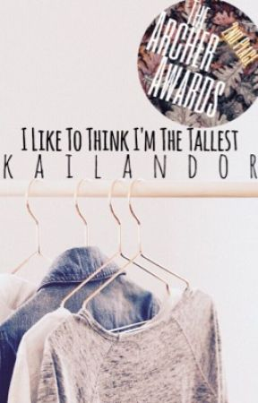I Like To Think I'm The Tallest by kailandor