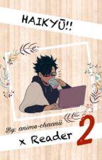 Haikyū!! x Reader 2 by maemyday