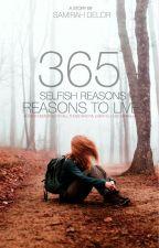 365 Selfish Reasons to Live by samirahdelor