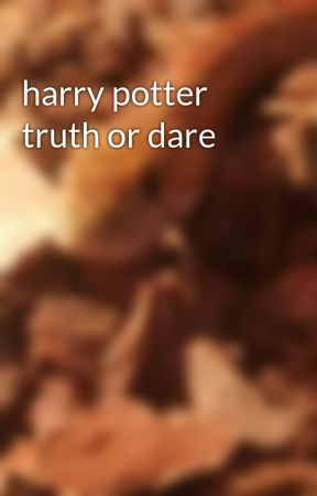 harry potter truth or dare by khadijahbinx