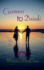 Gomen to Daisuki by MitsukiHimeChan