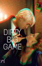 Dirty Big Game {DRAMIONE} by plldori