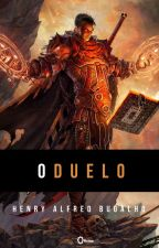 O DUELO by HenryAlfredBugalho