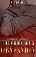 The Good Boy's Obsession by Ms_BloodPrincess
