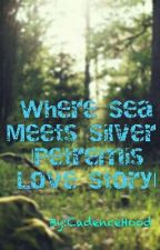 Where sea meets silver |Petremis Love Story| by CadenceHood