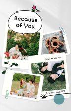 [7] Because Of You (NEW)  by Alvarosha99