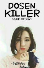 Dosen Killer (Coming Soon) by salsacml
