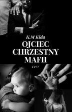 Ojciec chrzestny mafii Cz. II by KmKida8