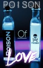 Poison Of Love [BoyxBoy]  *Slow Updates* by incandescencing