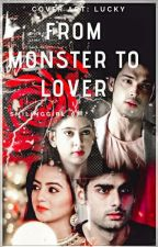 From Monster to Lover(Completed) by SmilingGirl_07