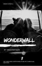 Wonderwall - Deen Burbigo by EmAdnt