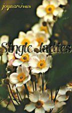 Single Ladies || QuỳnhTú by GrayJoy06