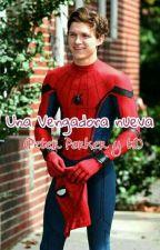Una Vengadora nueva (Peter Parker y tu) by Pelirroja_Weasley
