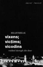 vixens; victims; vicodins [editing] by coeurs