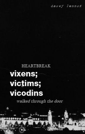 vixens; victims; vicodins [editing] by coeurs