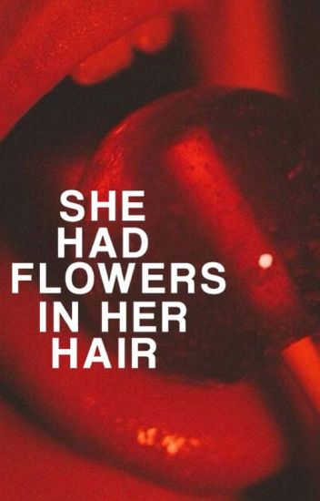 she had flowers in her hair ( w. maximoff . )