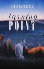 Turning Point ✓ by lydiahephzibah