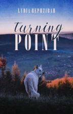 Turning Point ✓ by lydiahephzibah