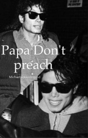Papa don't Preach  MJ- *warning Violence/Bad influence* by michaeljacksonlegend