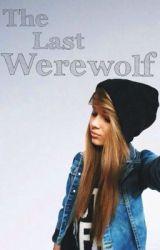 The Last Werewolf (A Legolas Fanfic) by chocoIate