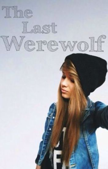 The Last Werewolf (A Legolas Fanfic)