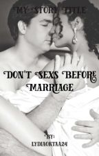 Don't Sexs Before Marriage by lydiaoktaa24