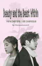Beauty And The Beast Within (Chorong & Changsub Fanfic) by guinealover3