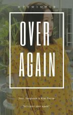 over again [[ Jungri ]] by myemimtle