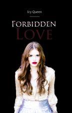 الحب المحرم || Forbidden Love by RN_Queen