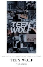 Teen Wolf One Shots/ Reactions/ Types/ Imagines/ Zodiac by _UsuarioG_