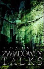 Zwiadowcy Talks by Tosia13