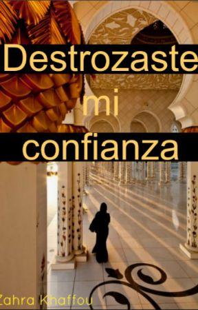Destrozaste mi confianza by zahraguapa