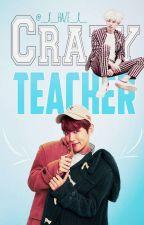 Crazy Teacher by _x_haze_x_