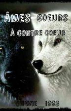 Âmes-Sœurs à contre-cœur by Chwie_1998