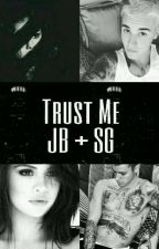 Trust Me [Jelena]  by _picklesstrong