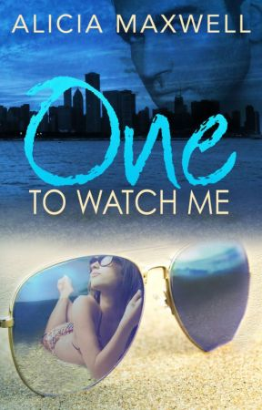 ONE To Watch Me by AliciaMaxwellAuthor