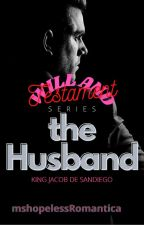The Husband(The Billionaire's Dignity 1) by mshopelessRomantica