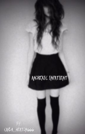 Anorexic Inpatient  by Carla_Heaton666
