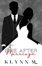 [MBFIAMB 2] The Life After Marriage by Ms_BloodPrincess