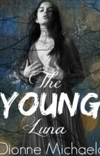 The Young Luna (A Luna Chronicles Novel) [Completed] by Mimic-My-Howl