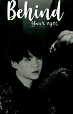 Behind Your Eyes [yoonmin; fan fiction] by YxxnMinPxrk
