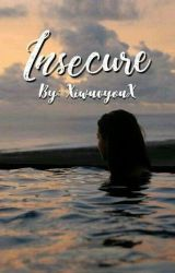 Insecure  by XiwuvyouX